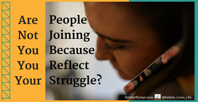 Are People Not Joining You Because Of Your Struggle?