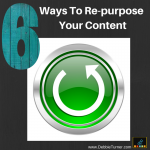 Time Mangement Tip:  How to Repurpose Content
