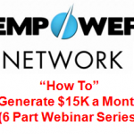 Empower Network Webinar Series: $15K Month To Build Your Primary Business