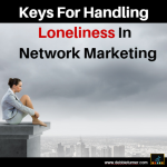 5 Keys To Handling Loneliness In Network Marketing