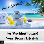 Working Toward Your Lifestyle Dreams