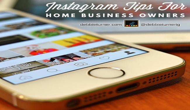 Instagram Tips For Home Based Business Owners