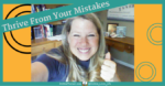 Thrive From Your Mistakes