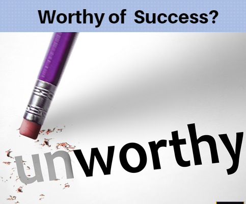Do You Feel Worthy of Success?